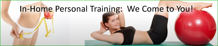 Personal Training in your home- Personalized fitness programs